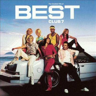 S Club 7 - Best The Greatest Hits of S Club 7